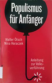 Populismus für Anfänger von Walter Ötsch und Nina Horaczek
